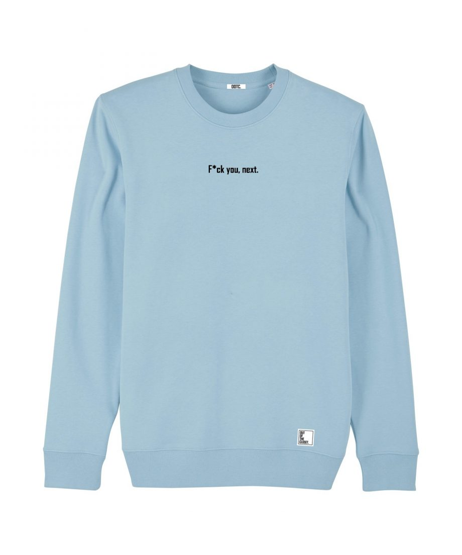 Out Of The Closet - Fuck you next - Sweatshirt - Sky Blue - Pride & Gay Clothing